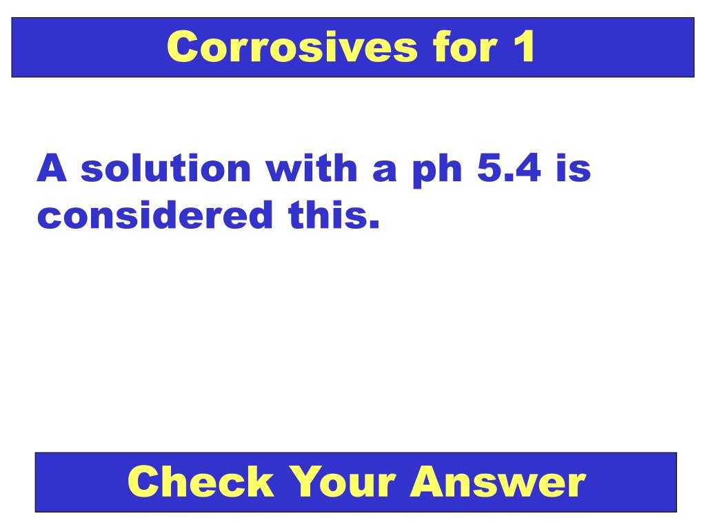 Corrosives for 1