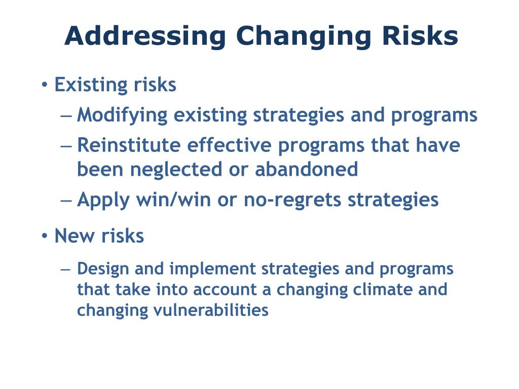 Addressing Changing Risks