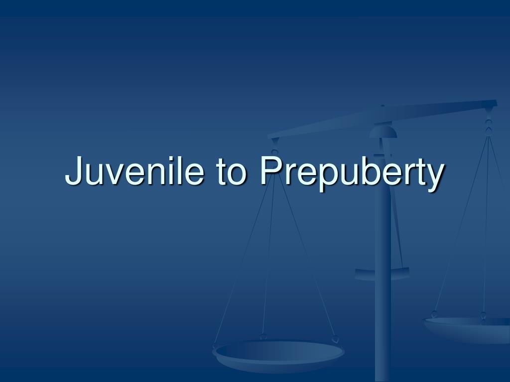 Juvenile to