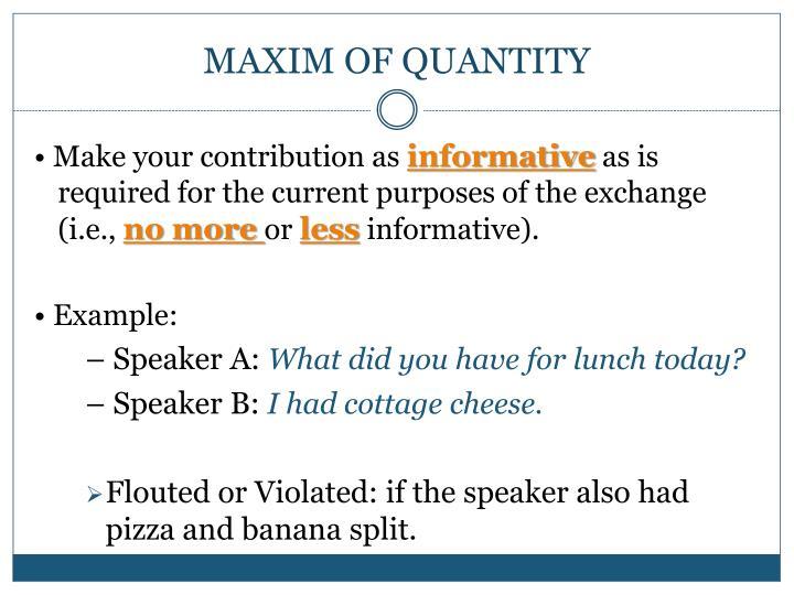 MAXIM OF QUANTITY