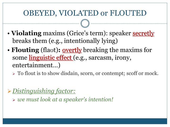 OBEYED, VIOLATED or FLOUTED