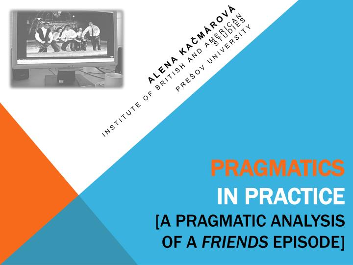 Pragmatics in practice a pragmatic analysis o f a friends episode