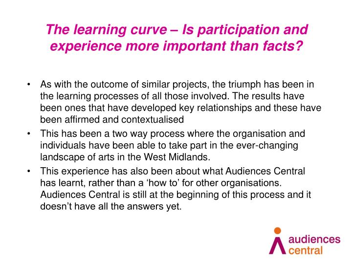 The learning curve – Is participation and experience more important than facts?