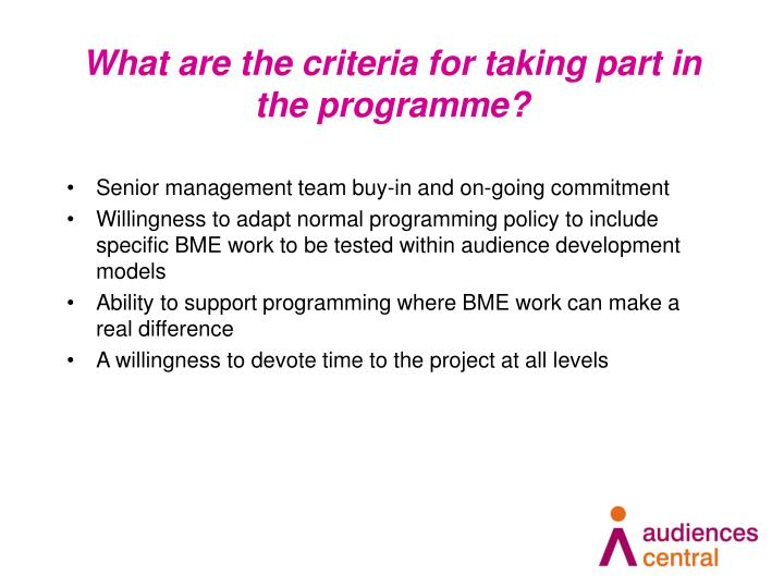 What are the criteria for taking part in the programme?