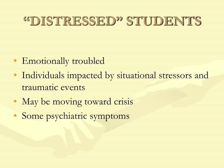 """""""DISTRESSED"""" STUDENTS"""