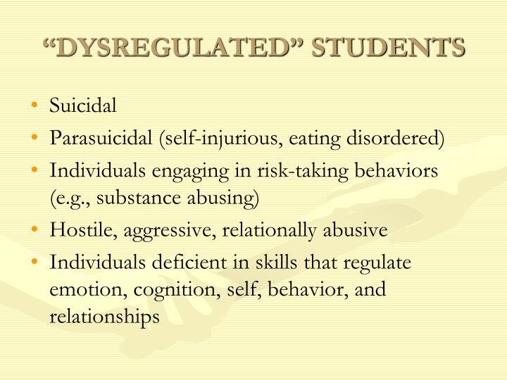 """DYSREGULATED"" STUDENTS"