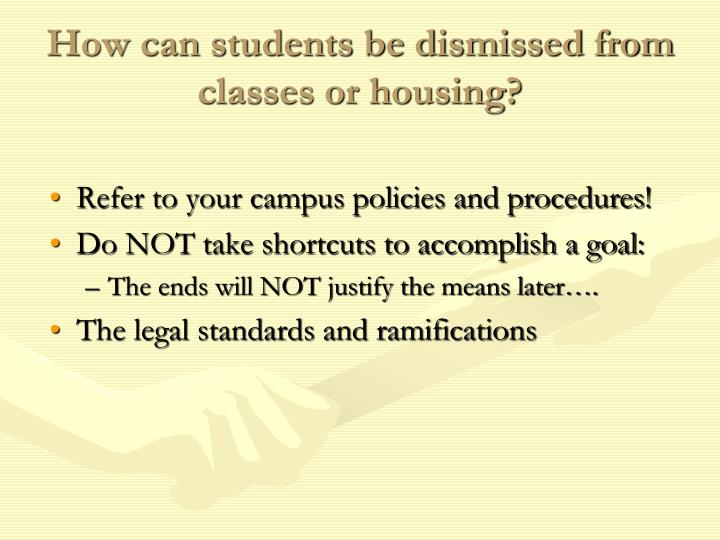 How can students be dismissed from classes or housing?