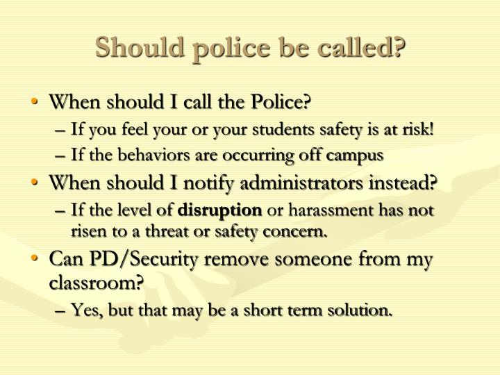 Should police be called?