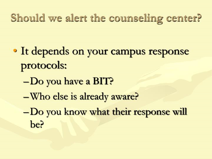 Should we alert the counseling center?