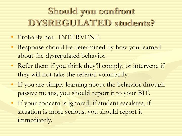 Should you confront DYSREGULATED students?