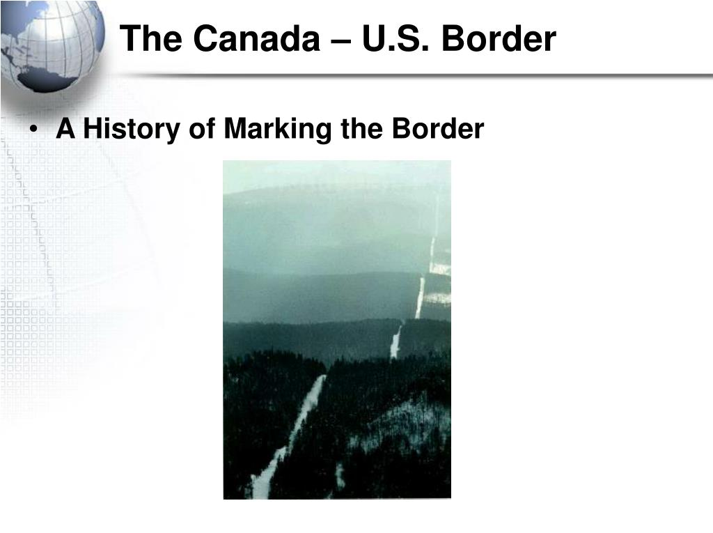 The Canada – U.S. Border