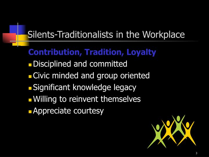 Silents traditionalists in the workplace l.jpg