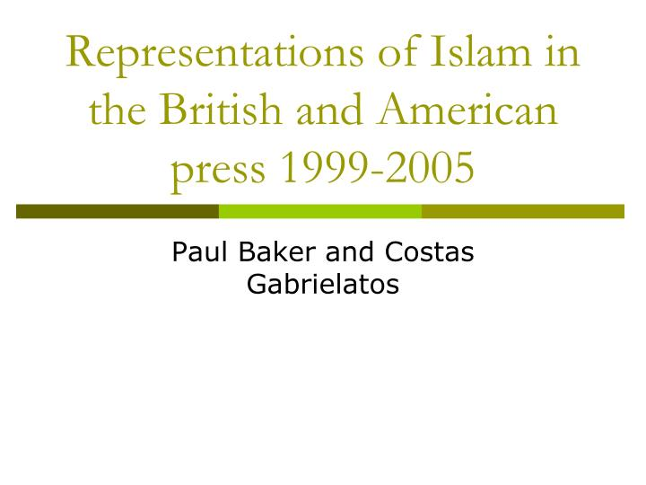 Representations of islam in the british and american press 1999 2005 l.jpg