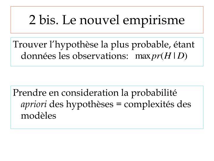 2 bis. Le nouvel empirisme