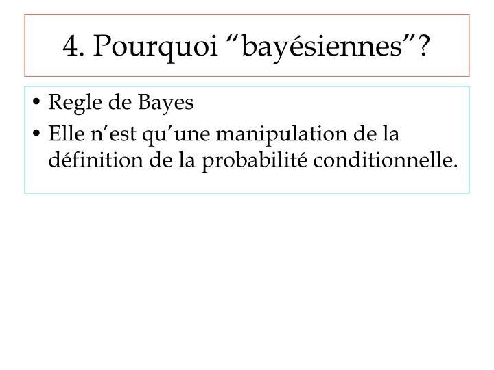"""4. Pourquoi """"bayésiennes""""?"""
