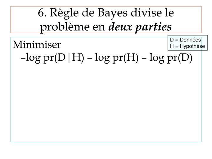 6. Règle de Bayes divise le problème en