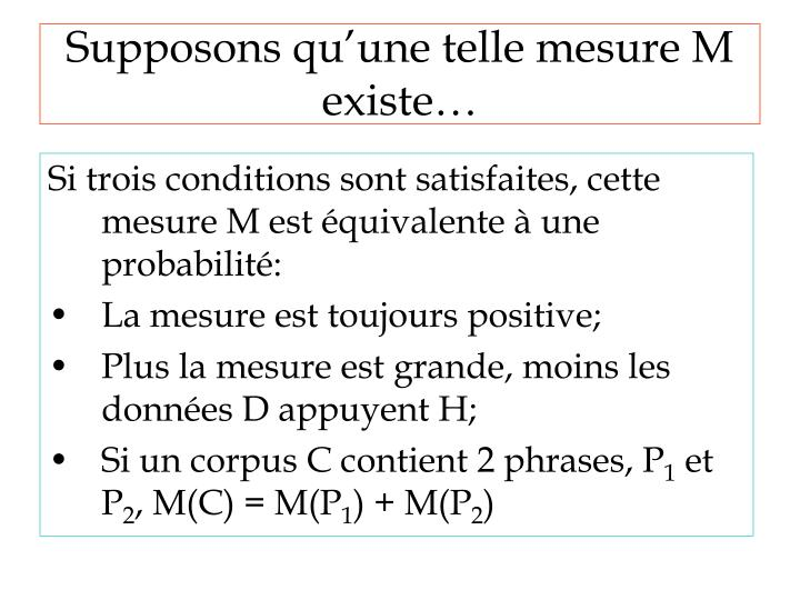 Supposons qu'une telle mesure M existe…