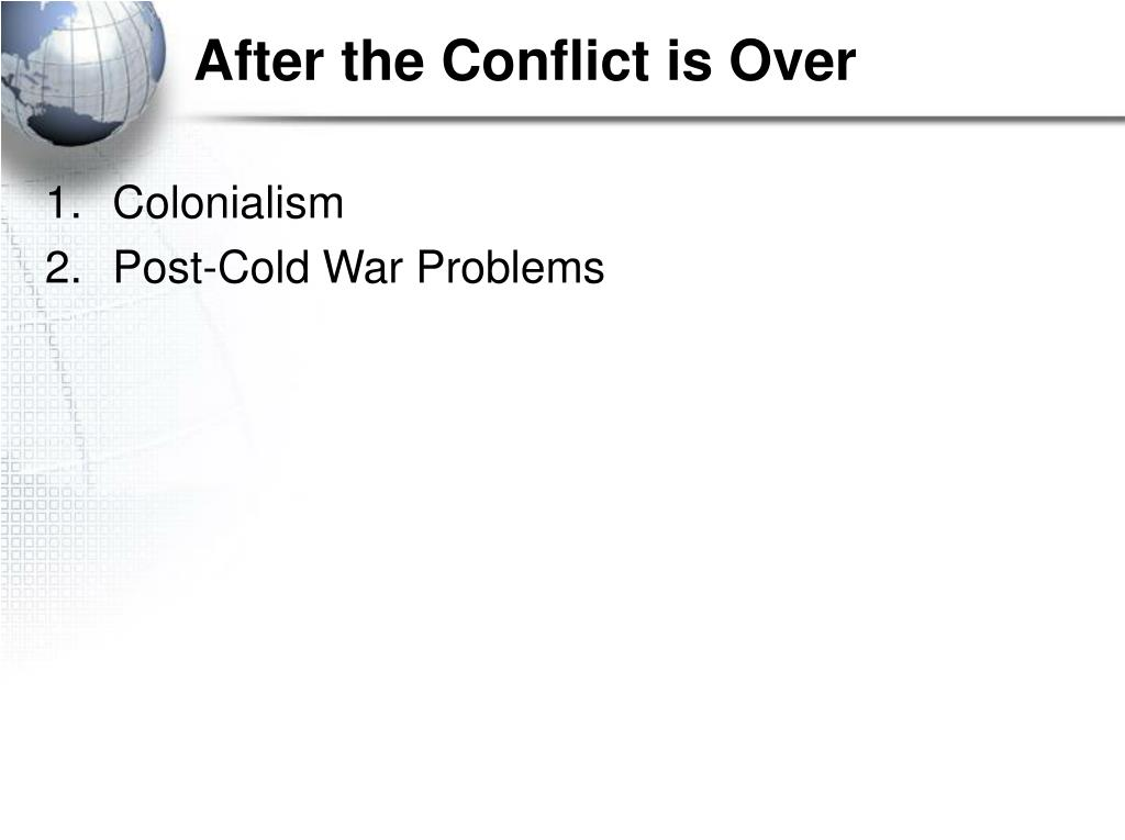 After the Conflict is Over