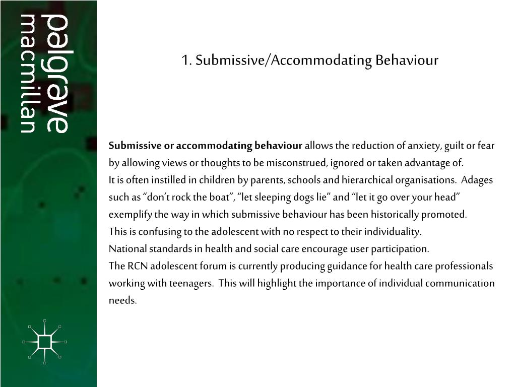 1. Submissive/Accommodating Behaviour