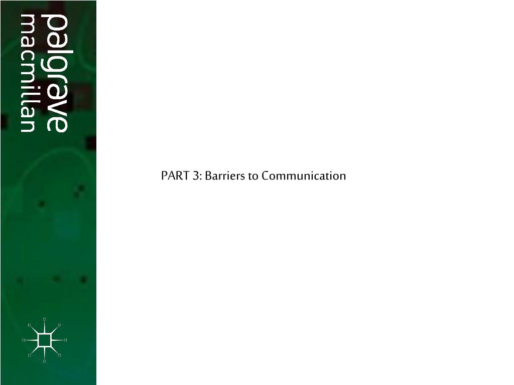 PART 3: Barriers to Communication