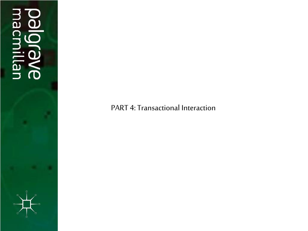 PART 4: Transactional Interaction