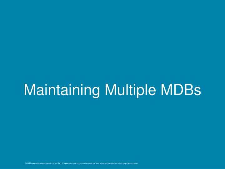 Maintaining Multiple MDBs