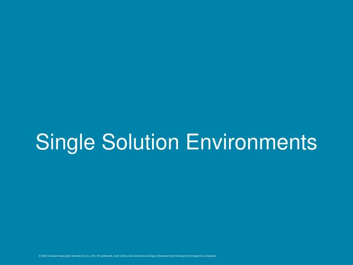 Single Solution Environments