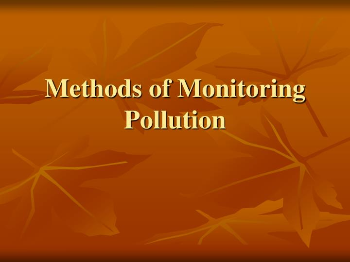 Methods of Monitoring Pollution