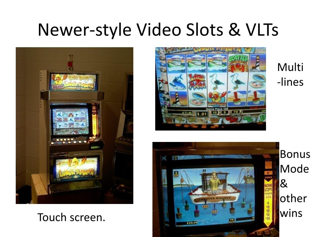 Newer-style Video Slots & VLTs