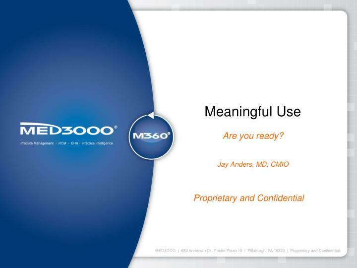 Meaningful use are you ready jay anders md cmio