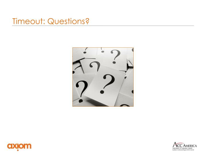 Timeout: Questions?