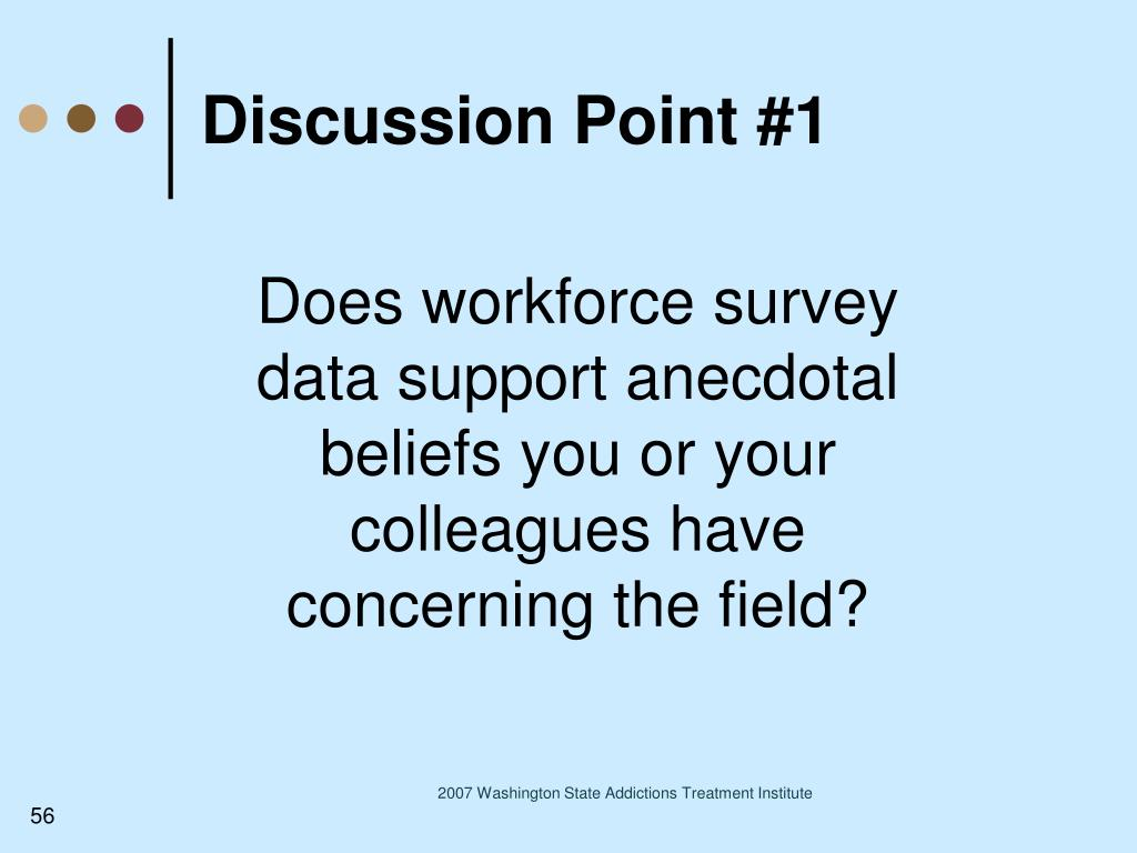 Does workforce survey data support anecdotal beliefs you or your colleagues have concerning the field?