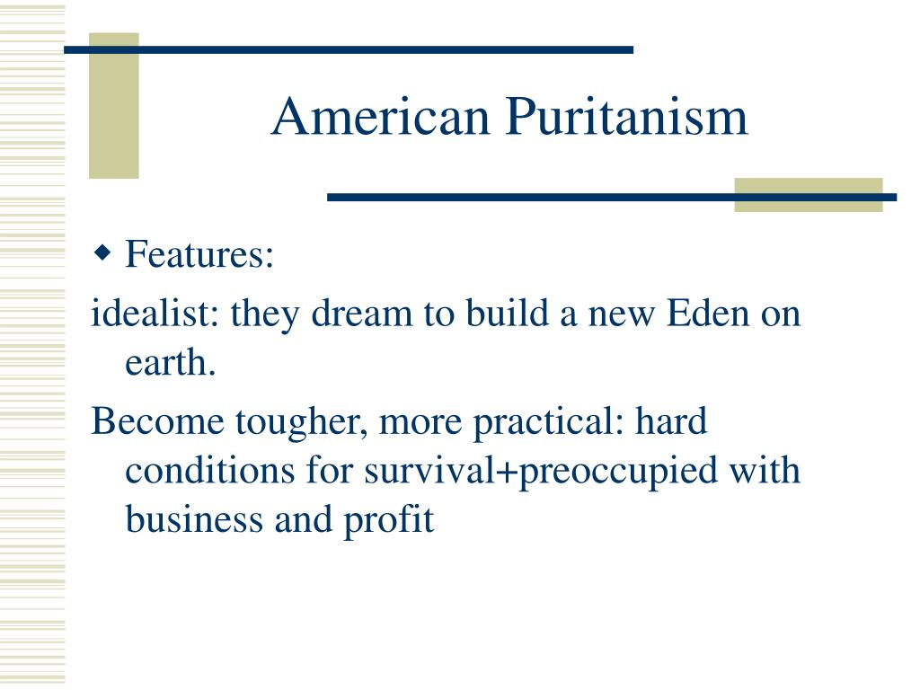 the influence of puritanism on american Influenced by traditional puritan-protestant values regarding work and sex  american participants were less likely to display traditional values.