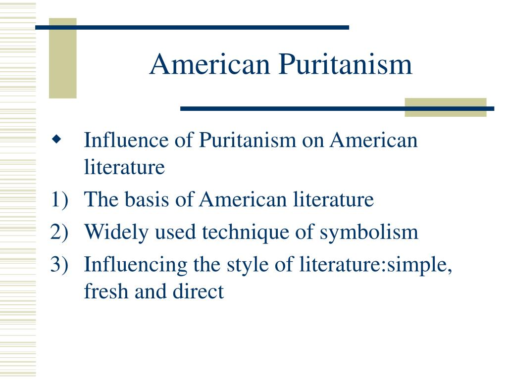 the period of the puritans as described in american literature American literature - the influence of puritanism - for more than 100 years after the pilgrim landing in 1620, life and writing in new england were dominated by the religious attitude known as puritanism.