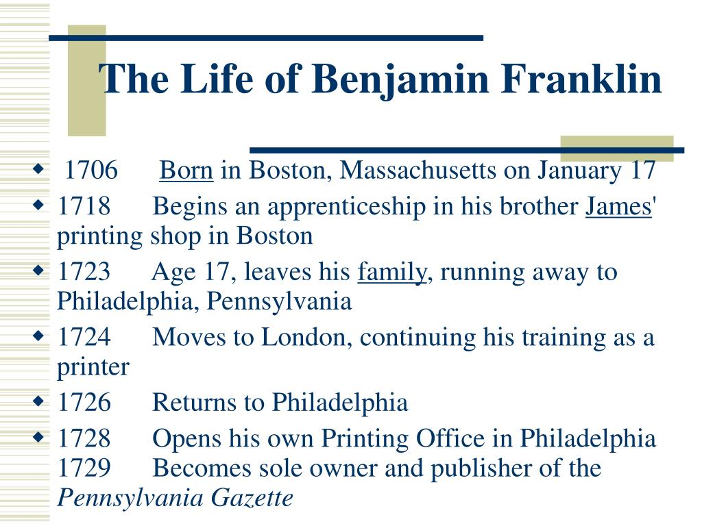 the life of benjamin franklin Benjamin franklin his autobiography 1706-1757  benjamin secretly contributed 14 essays to it,  franklin could look back on a fruitful life as the toast of two.