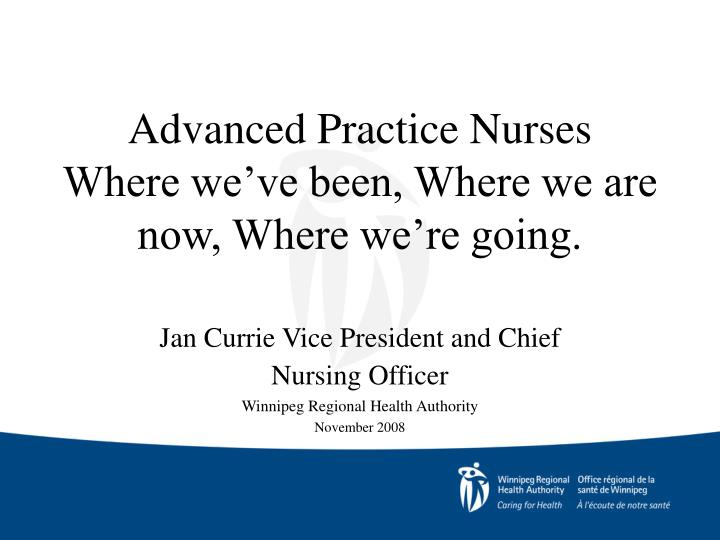 Advanced practice nurses where we ve been where we are now where we re going