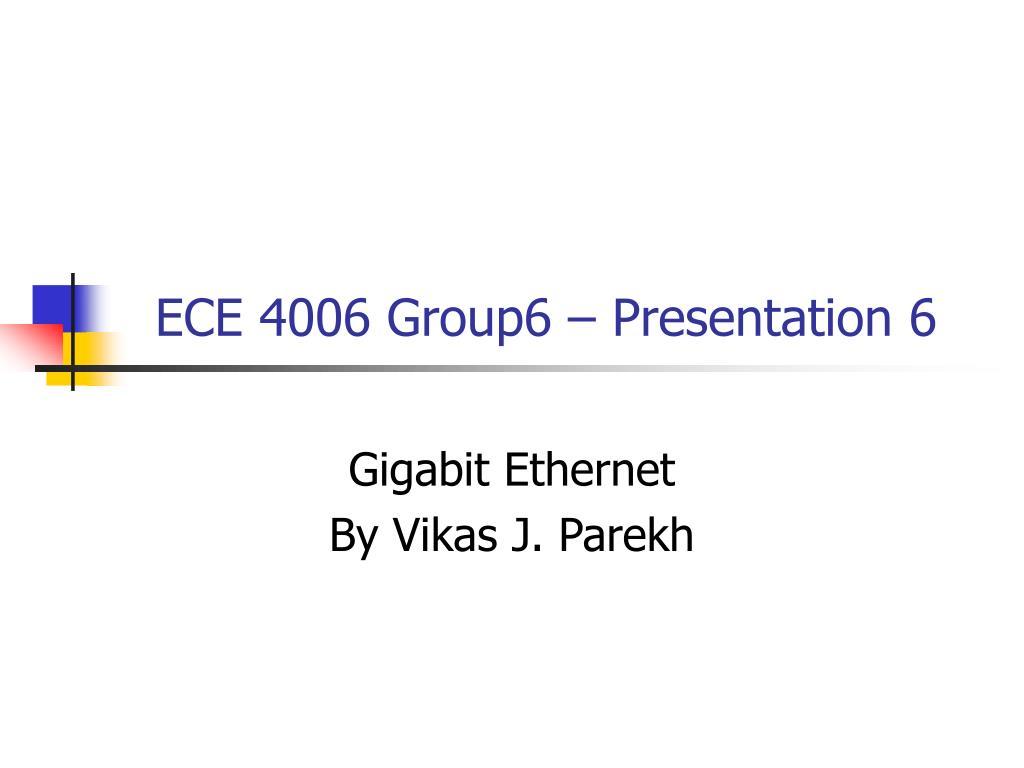 ECE 4006 Group6 – Presentation 6