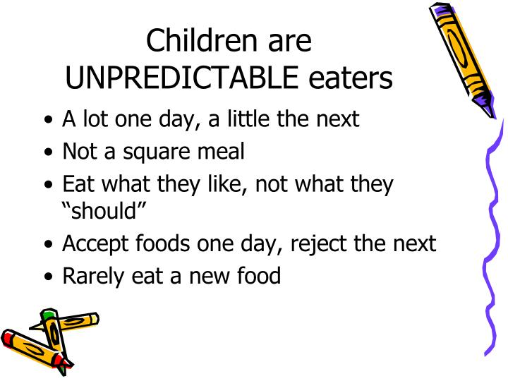 Children are UNPREDICTABLE eaters