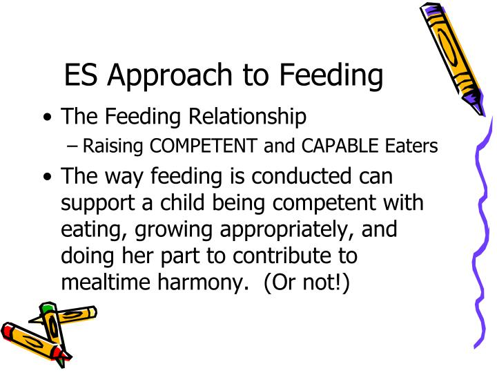 ES Approach to Feeding