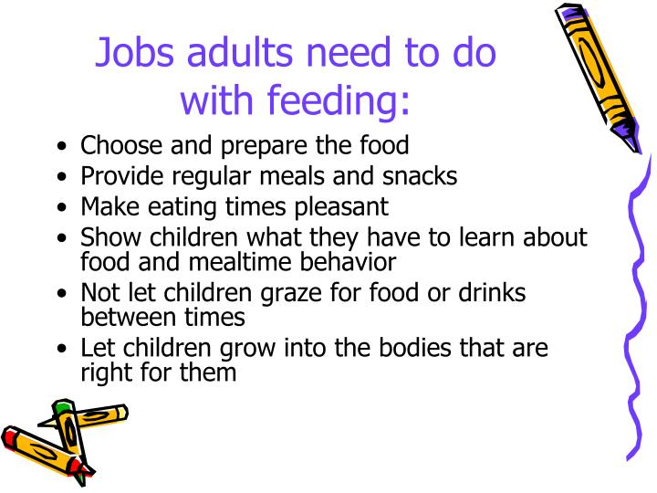 Jobs adults need to do with feeding: