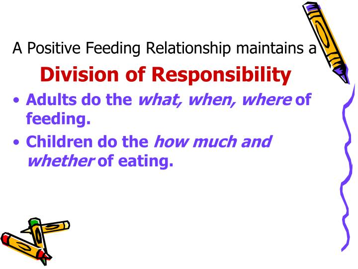 A Positive Feeding Relationship maintains a