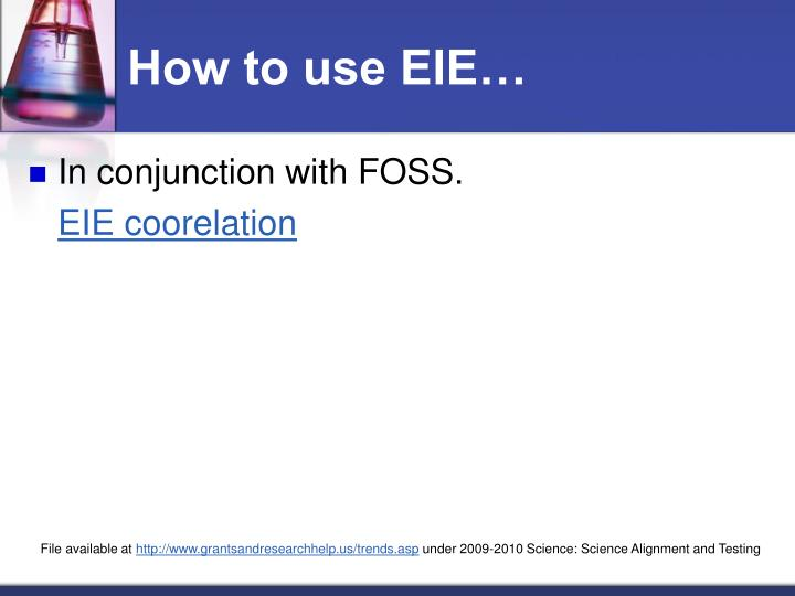 How to use EIE…