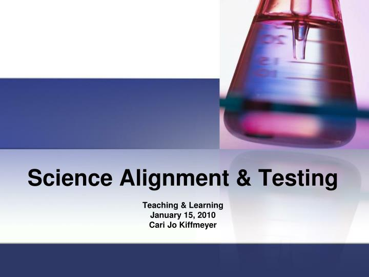 Science alignment testing