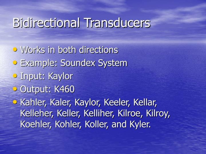 Bidirectional Transducers
