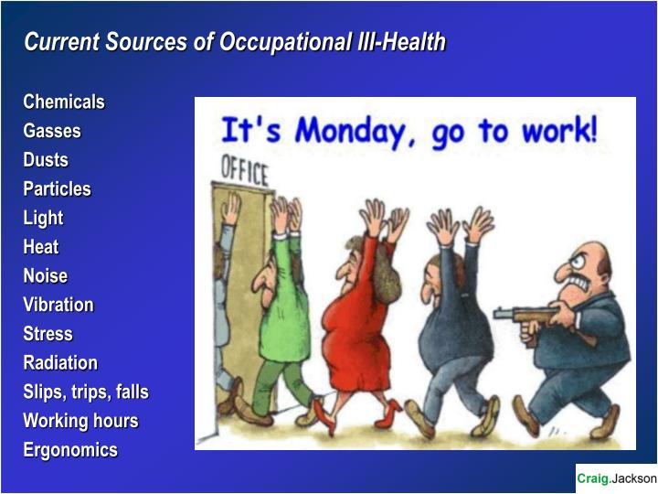 Current Sources of Occupational Ill-Health