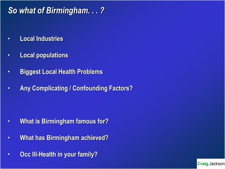 So what of Birmingham. . . ?