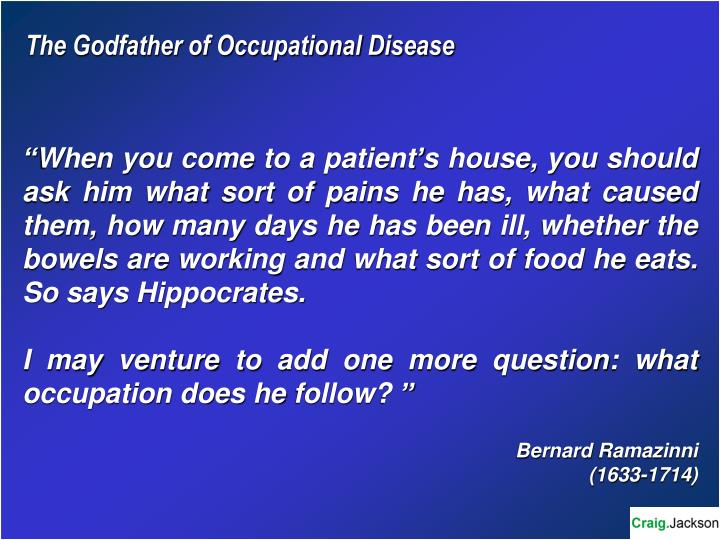 The Godfather of Occupational Disease