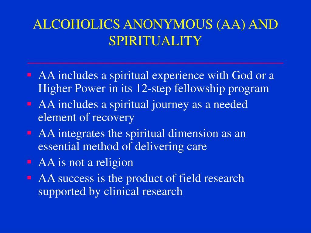 ALCOHOLICS ANONYMOUS (AA) AND SPIRITUALITY