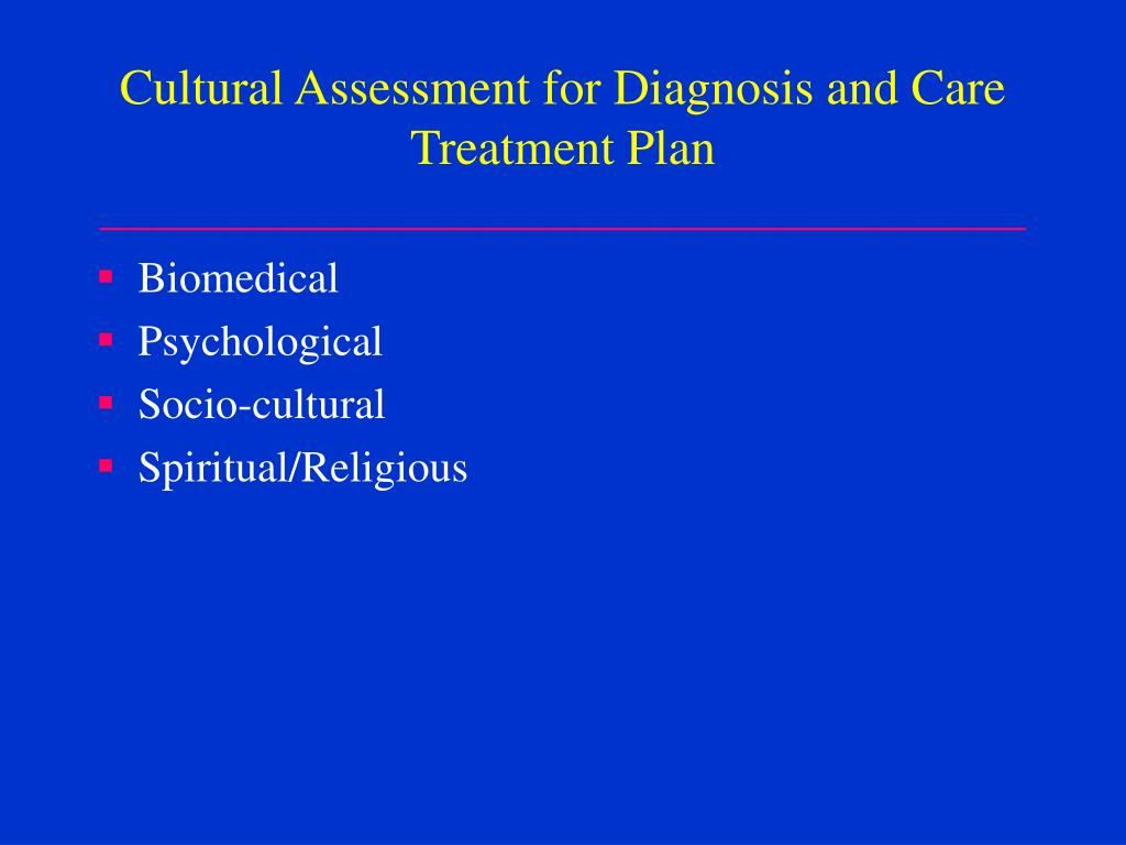 Cultural Assessment for Diagnosis and Care