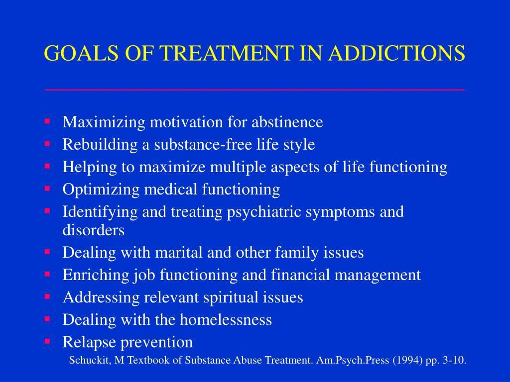 GOALS OF TREATMENT IN ADDICTIONS